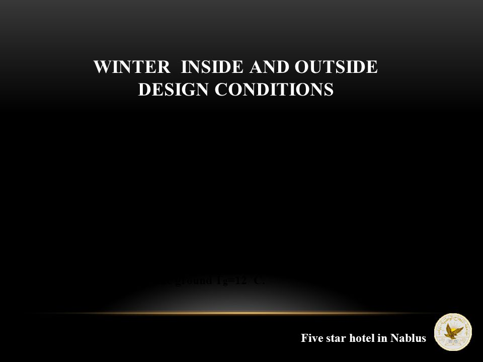 WINTER INSIDE AND OUTSIDE DESIGN CONDITIONS Five star hotel in Nablus