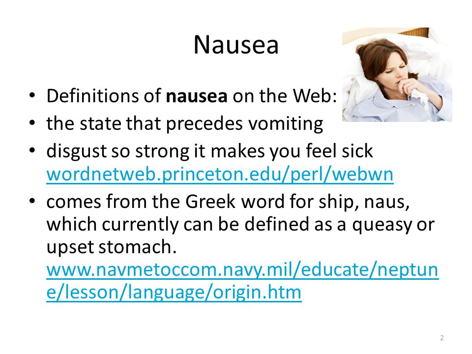 Nausea Definitions of nausea on the Web: