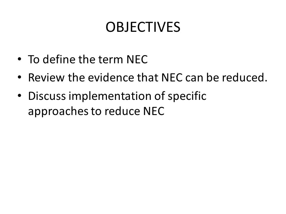 OBJECTIVES To define the term NEC