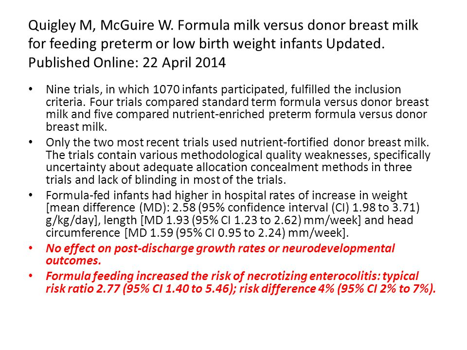 Quigley M, McGuire W. Formula milk versus donor breast milk for feeding preterm or low birth weight infants Updated. Published Online: 22 April 2014