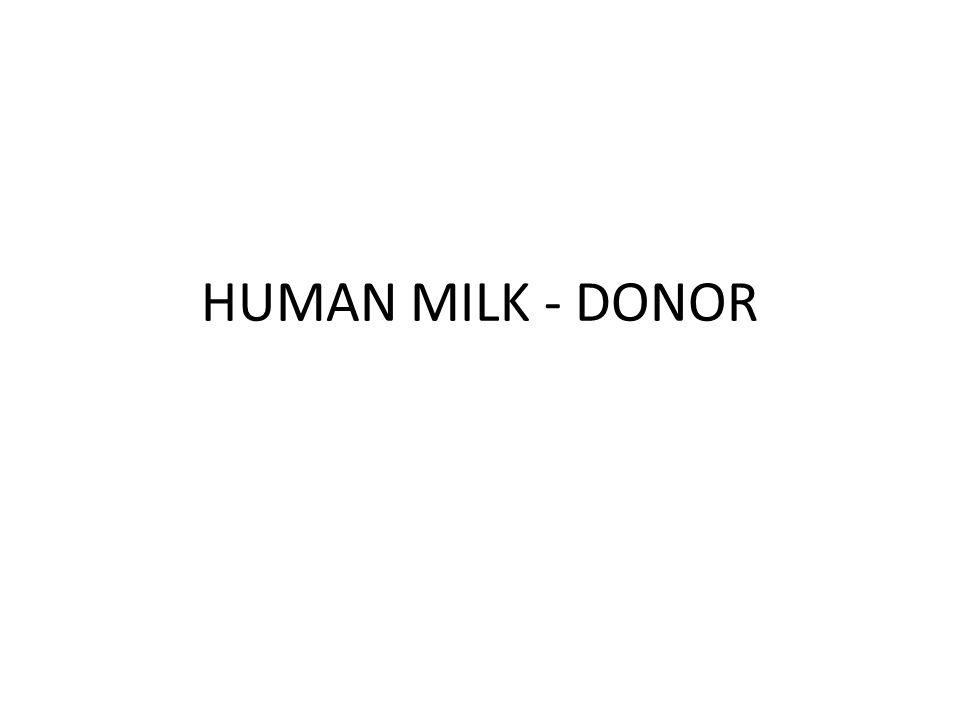 HUMAN MILK - DONOR