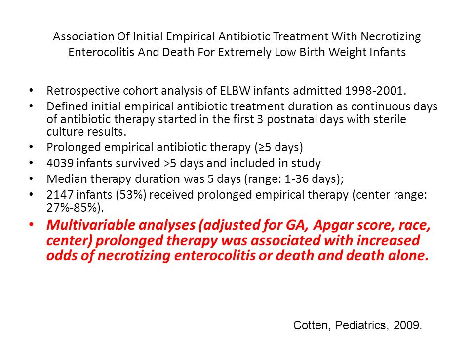 Association Of Initial Empirical Antibiotic Treatment With Necrotizing Enterocolitis And Death For Extremely Low Birth Weight Infants