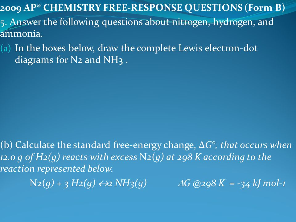 2009 AP® CHEMISTRY FREE-RESPONSE QUESTIONS (Form B)