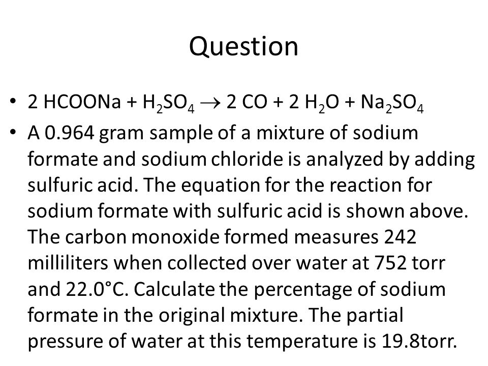 Question 2 HCOONa + H2SO4  2 CO + 2 H2O + Na2SO4