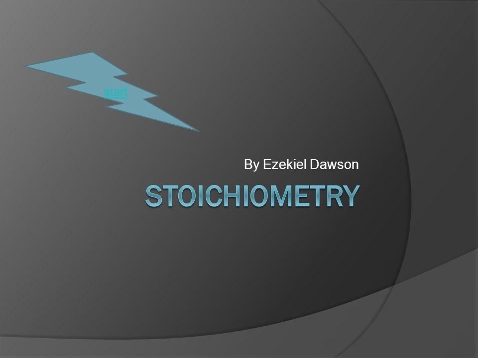 start By Ezekiel Dawson Stoichiometry