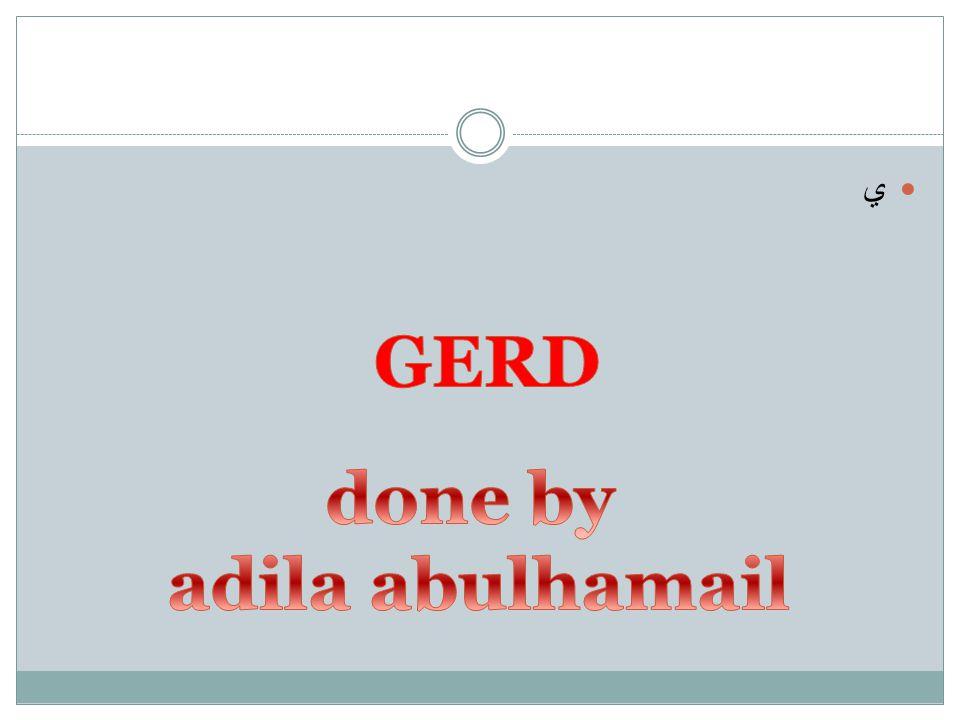 GERD done by adila abulhamail