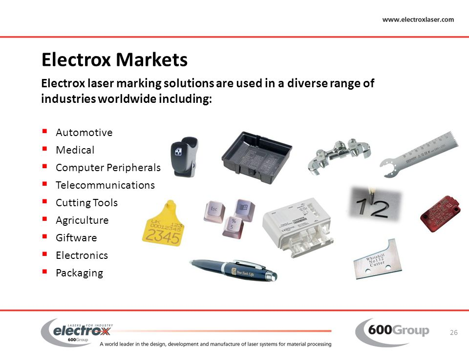 Electrox Markets Electrox laser marking solutions are used in a diverse range of industries worldwide including: