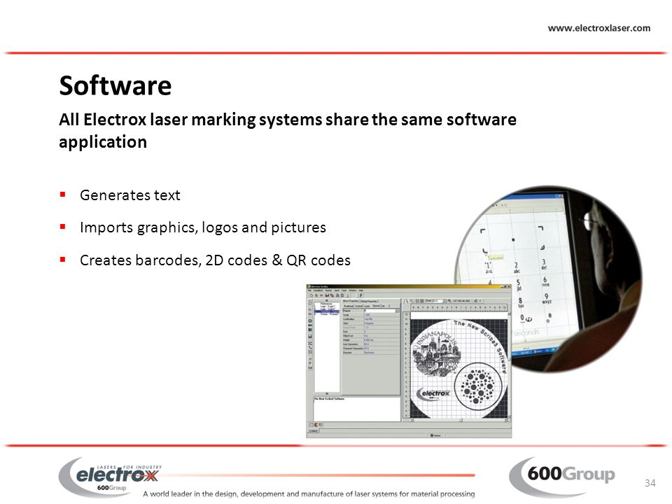 Software All Electrox laser marking systems share the same software application. Generates text. Imports graphics, logos and pictures.