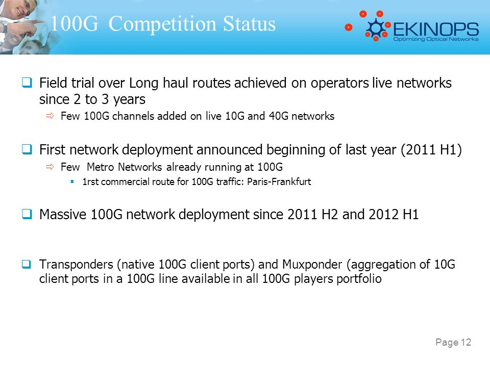 100G Competition Status Field trial over Long haul routes achieved on operators live networks since 2 to 3 years.