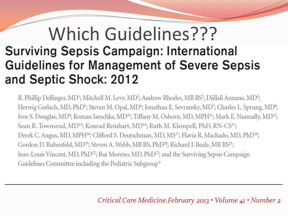 Which Guidelines International Guidelines for Management of Severe Sepsis and Septic Shock. 2004.