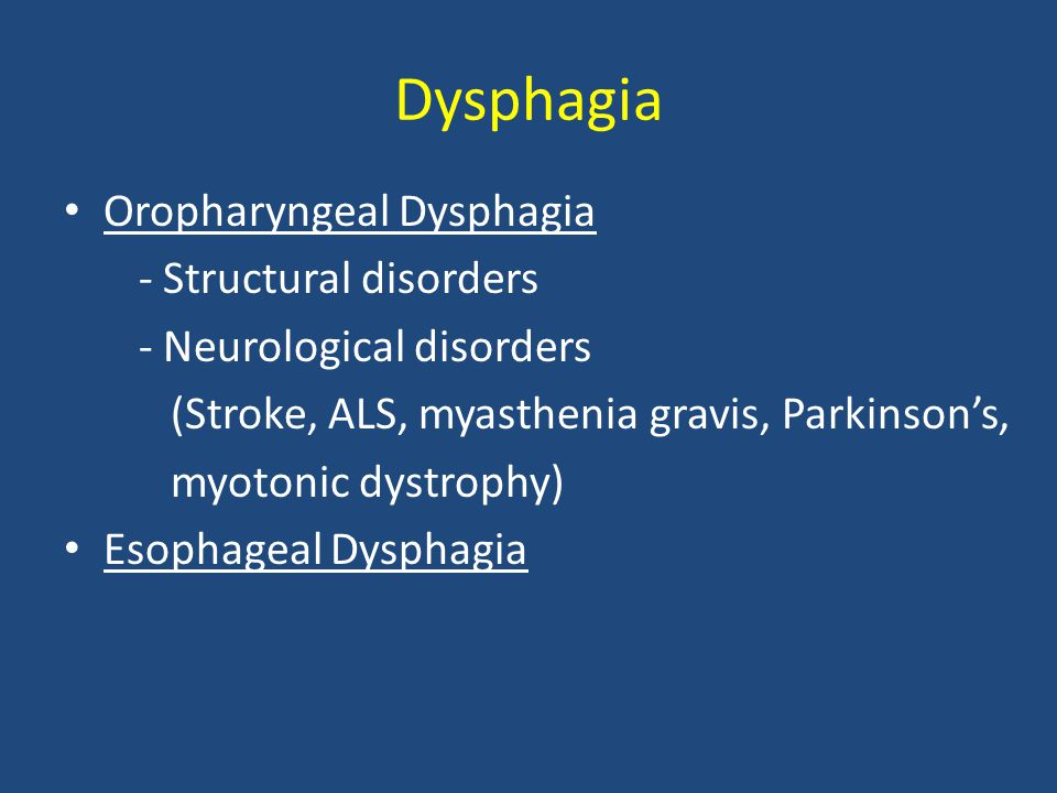 Dysphagia Oropharyngeal Dysphagia - Structural disorders