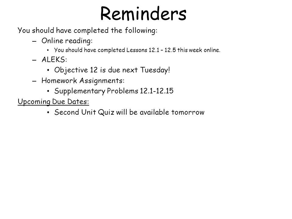 Reminders You should have completed the following: Online reading: