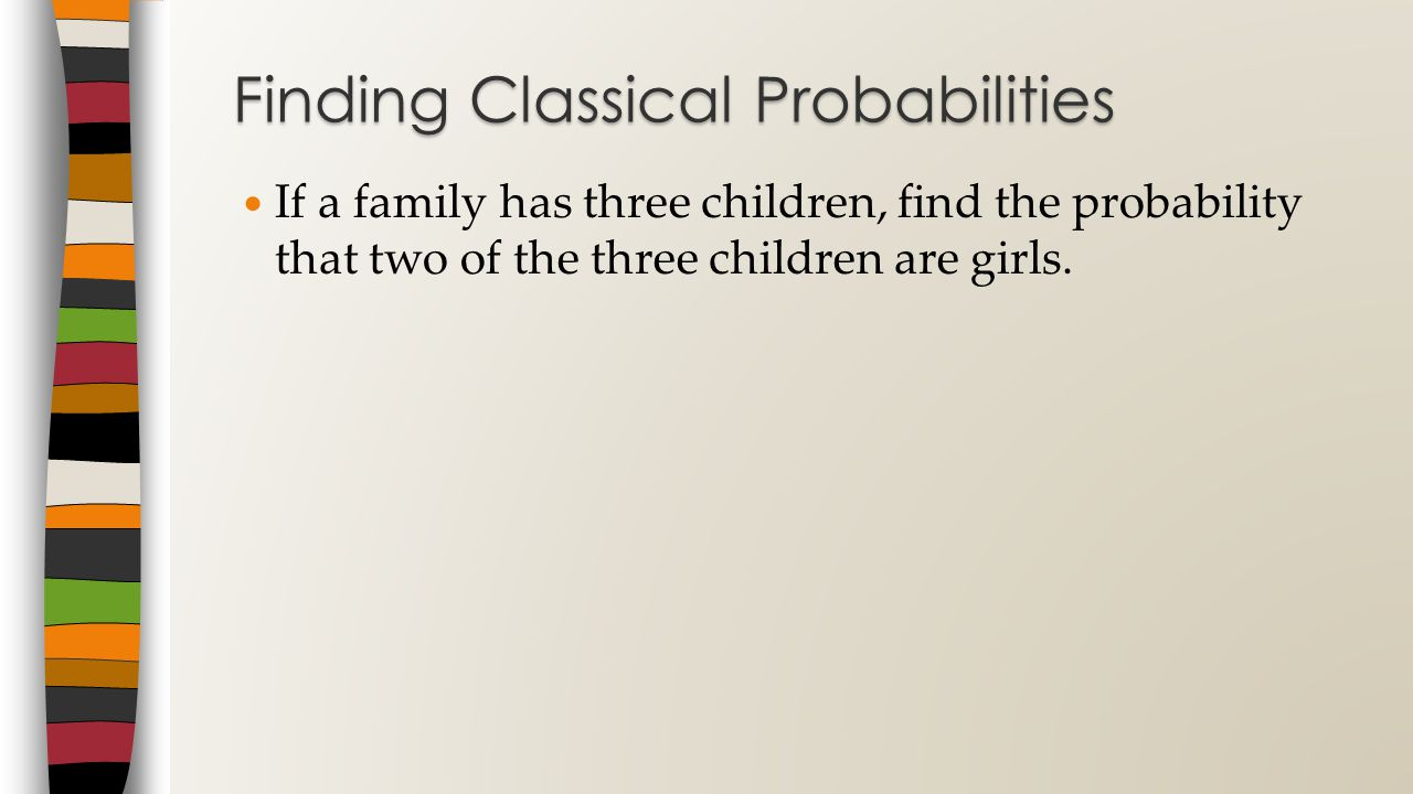 Finding Classical Probabilities