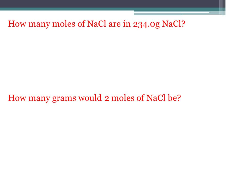 How many moles of NaCl are in 234.0g NaCl