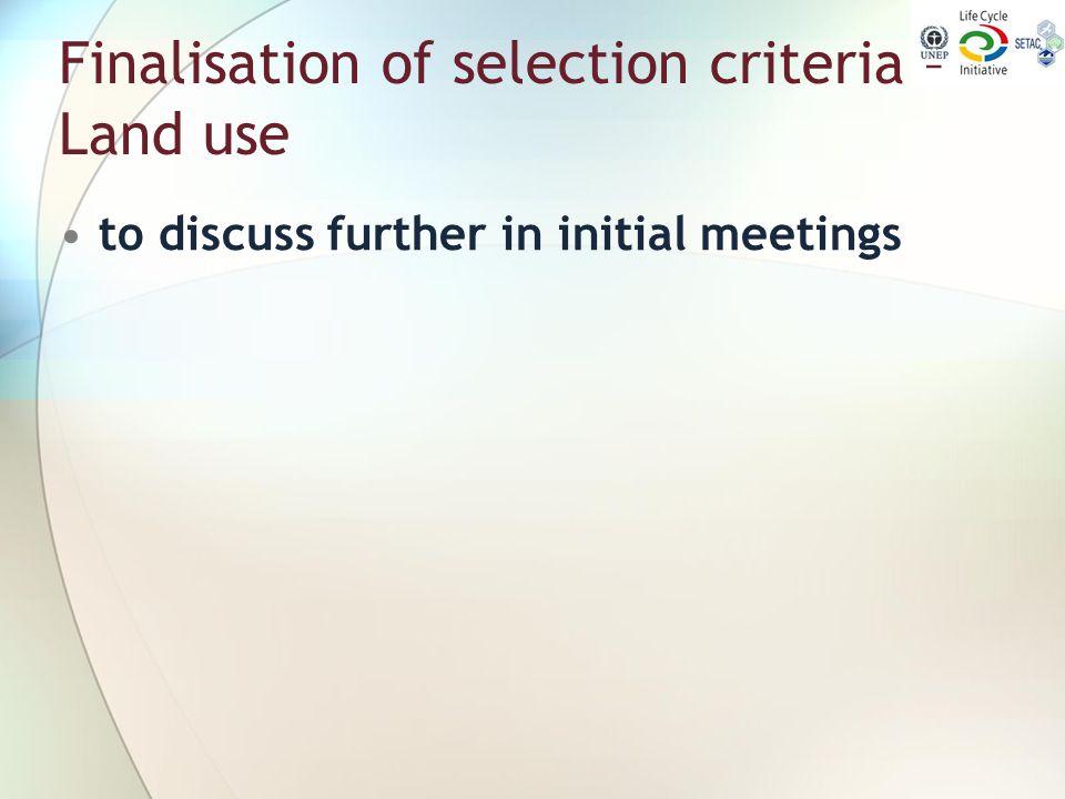 Finalisation of selection criteria – Land use