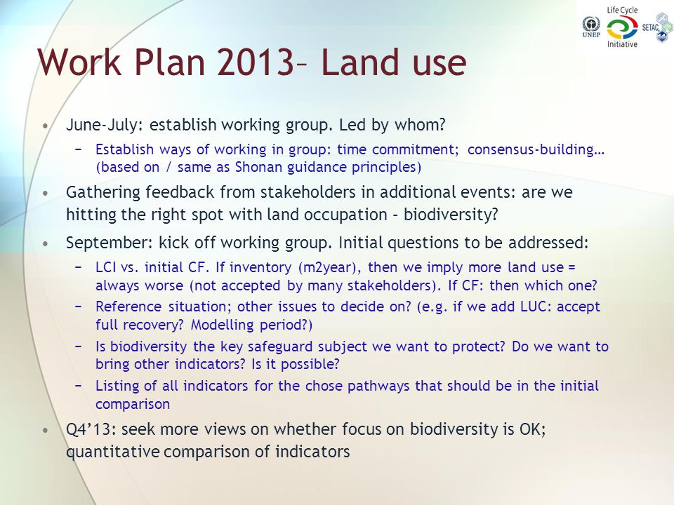 Work Plan 2013– Land use June-July: establish working group. Led by whom