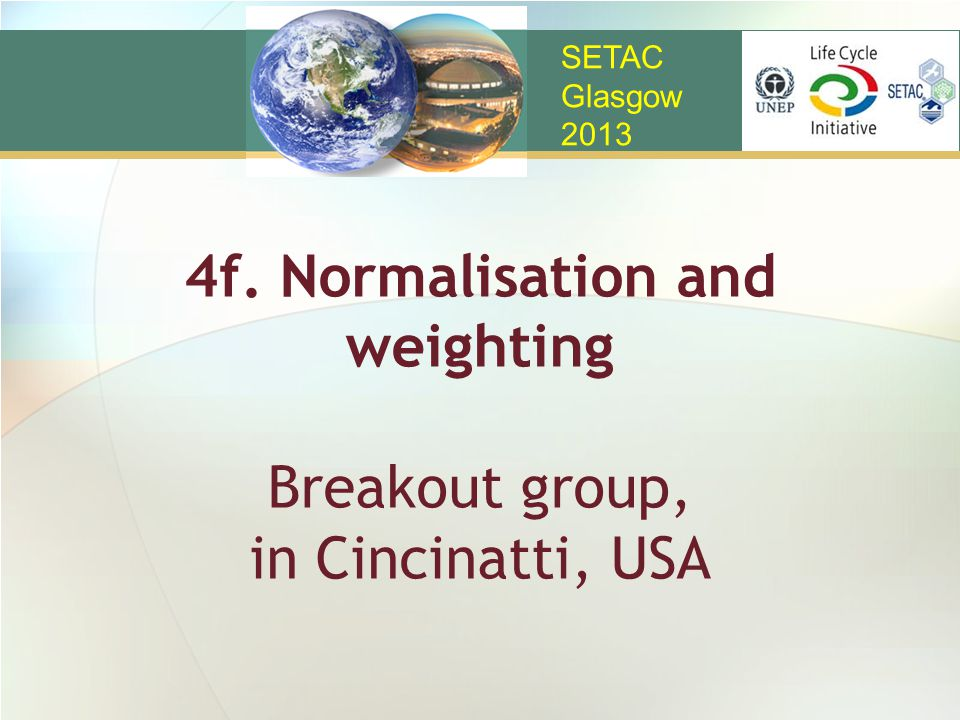 4f. Normalisation and weighting Breakout group, in Cincinatti, USA