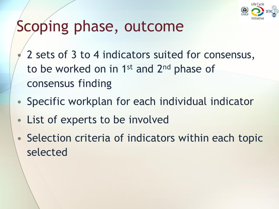 Scoping phase, outcome 2 sets of 3 to 4 indicators suited for consensus, to be worked on in 1st and 2nd phase of consensus finding.