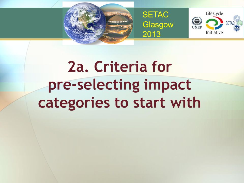 2a. Criteria for pre-selecting impact categories to start with