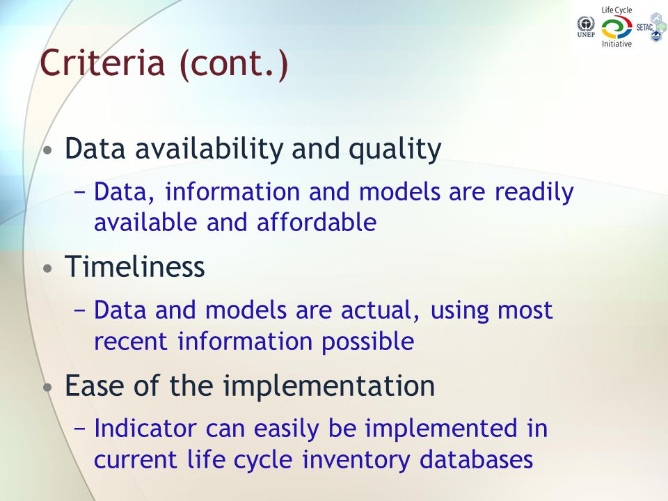 Criteria (cont.) Data availability and quality Timeliness