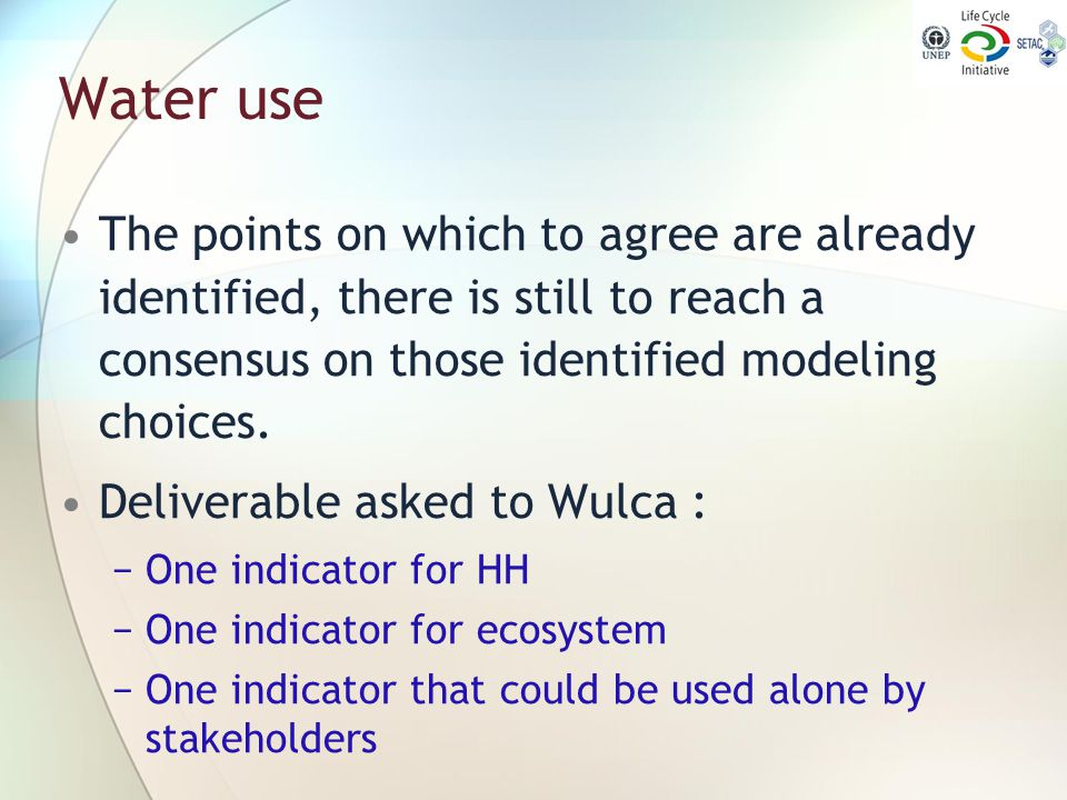 Water use The points on which to agree are already identified, there is still to reach a consensus on those identified modeling choices.