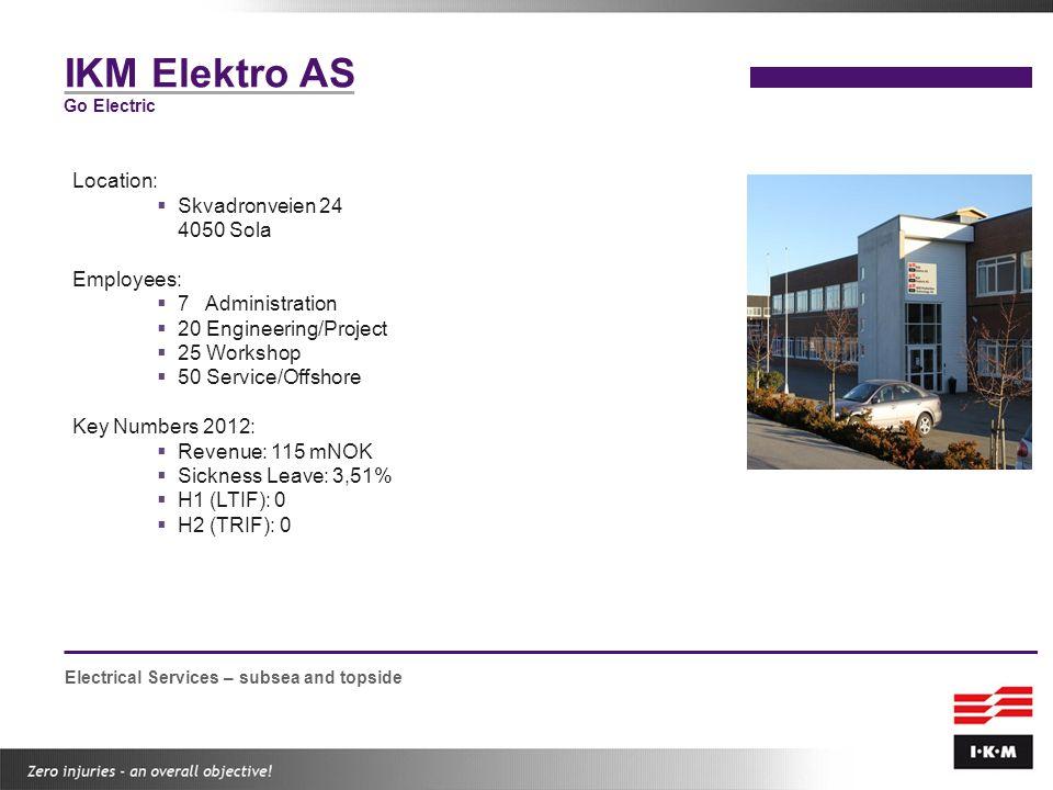 IKM Elektro AS Location: Skvadronveien 24 4050 Sola Employees: