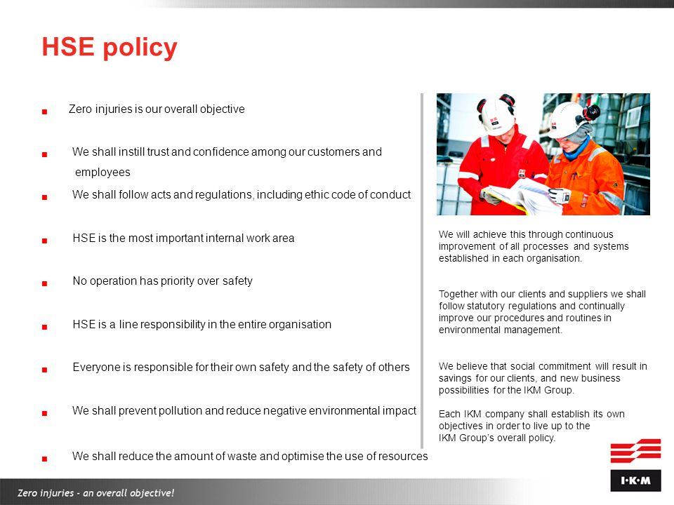 HSE policy Zero injuries is our overall objective
