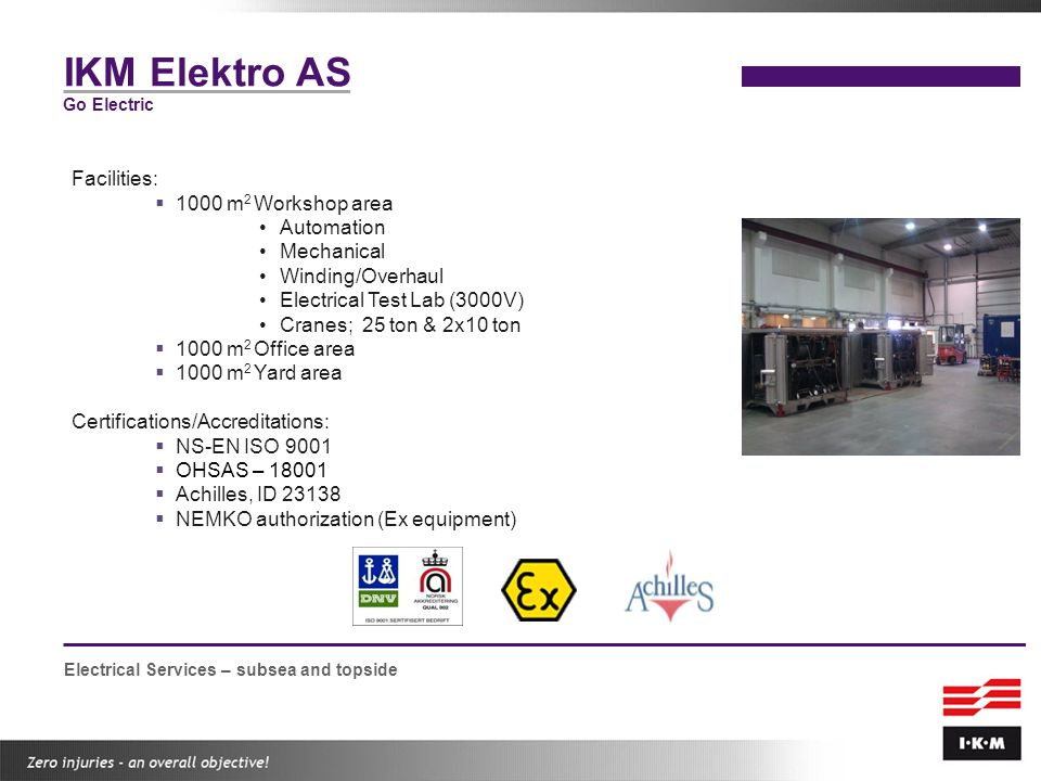 IKM Elektro AS Facilities: 1000 m2 Workshop area Automation Mechanical