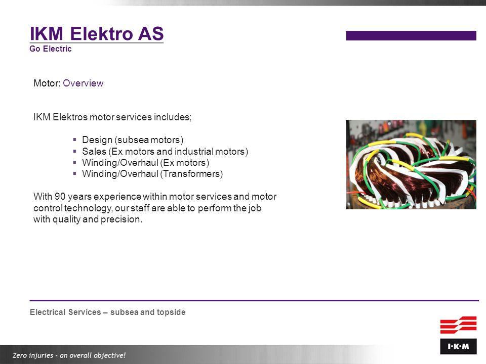 IKM Elektro AS Motor: Overview IKM Elektros motor services includes;