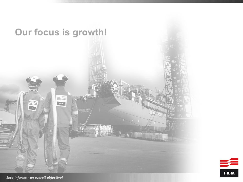 Our focus is growth!