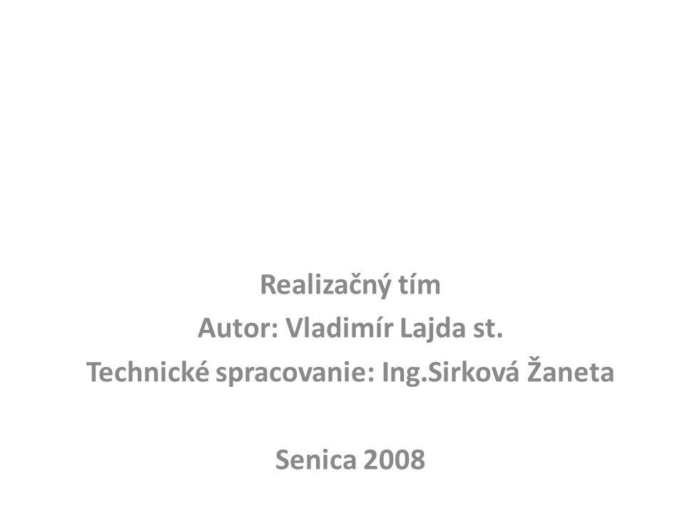 Autor: Vladimír Lajda st. Technické spracovanie: Ing.Sirková Žaneta