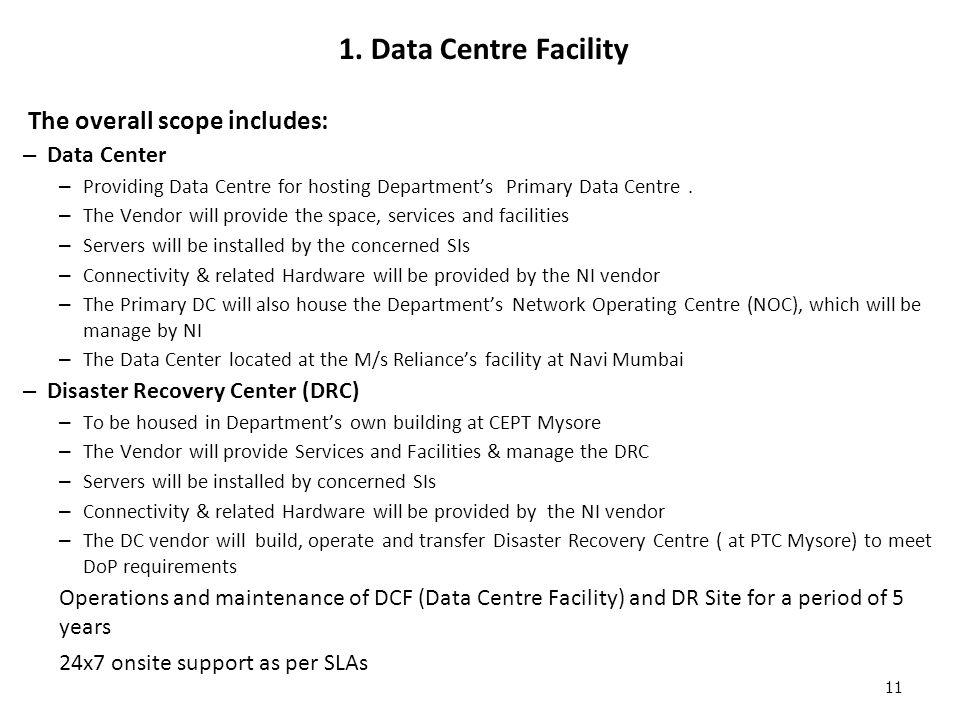 1. Data Centre Facility The overall scope includes: Data Center