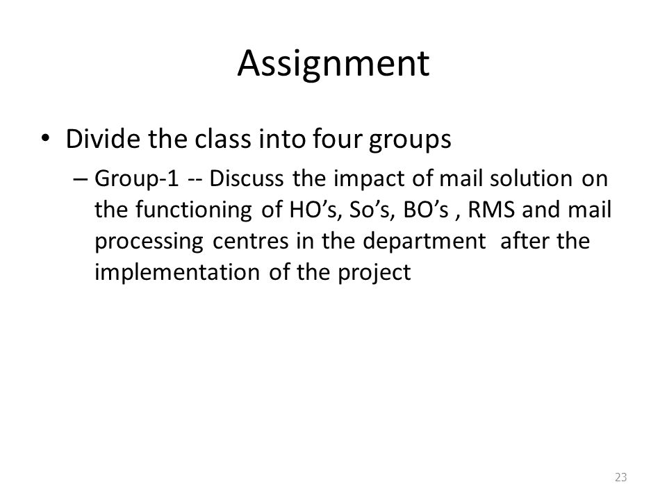 Assignment Divide the class into four groups
