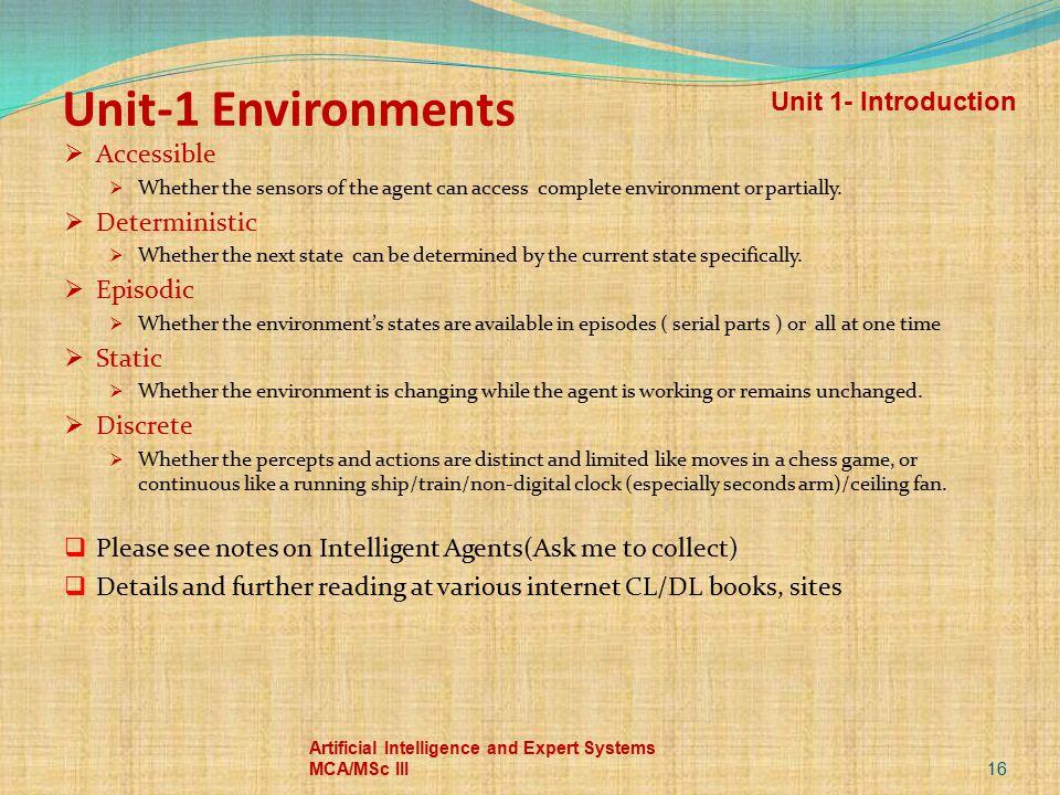 Unit-1 Environments Unit 1- Introduction Accessible Deterministic