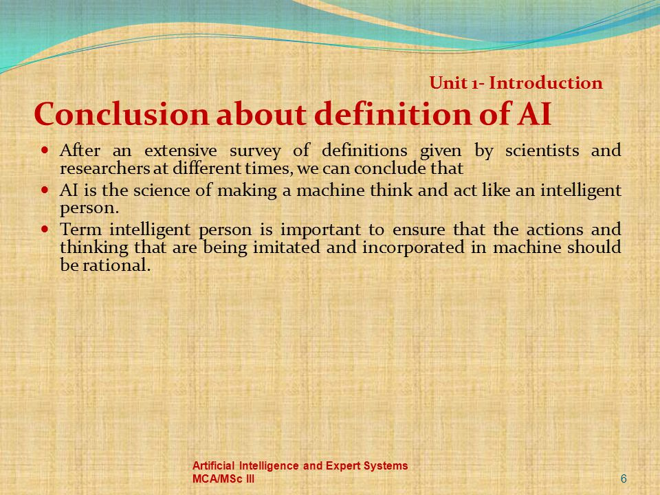 Unit 1- Introduction Conclusion about definition of AI