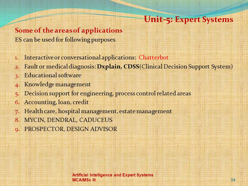 Unit-5: Expert Systems Some of the areas of applications