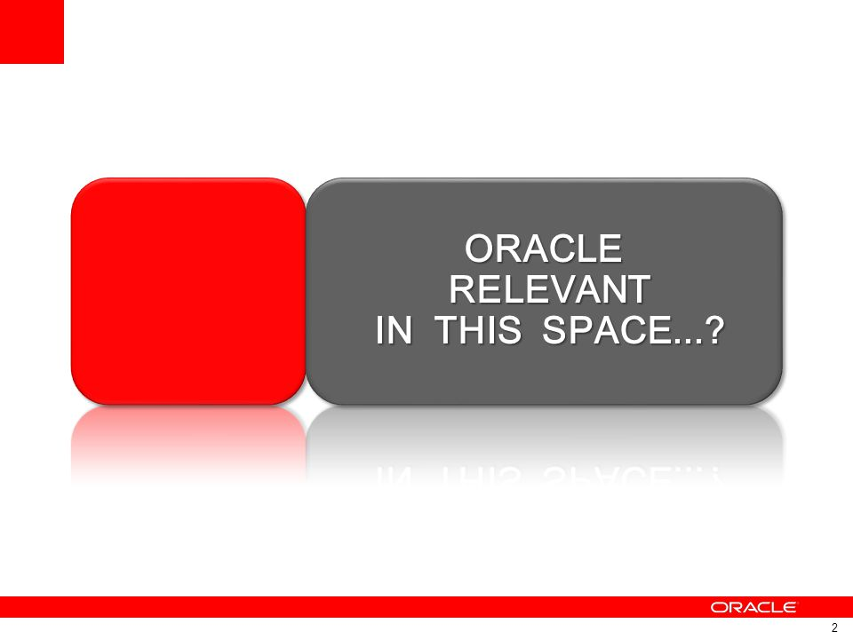 ORACLE RELEVANT IN THIS SPACE...