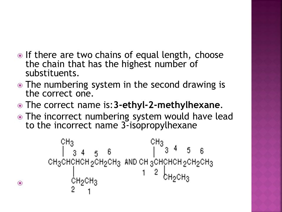 If there are two chains of equal length, choose the chain that has the highest number of substituents.