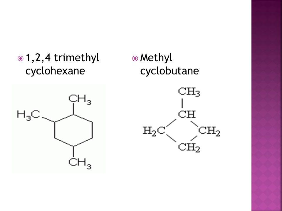 1,2,4 trimethyl cyclohexane