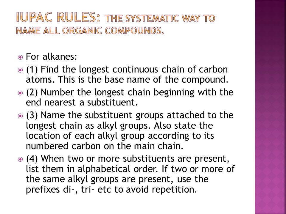 IUPAC Rules: The systematic way to name all organic compounds.