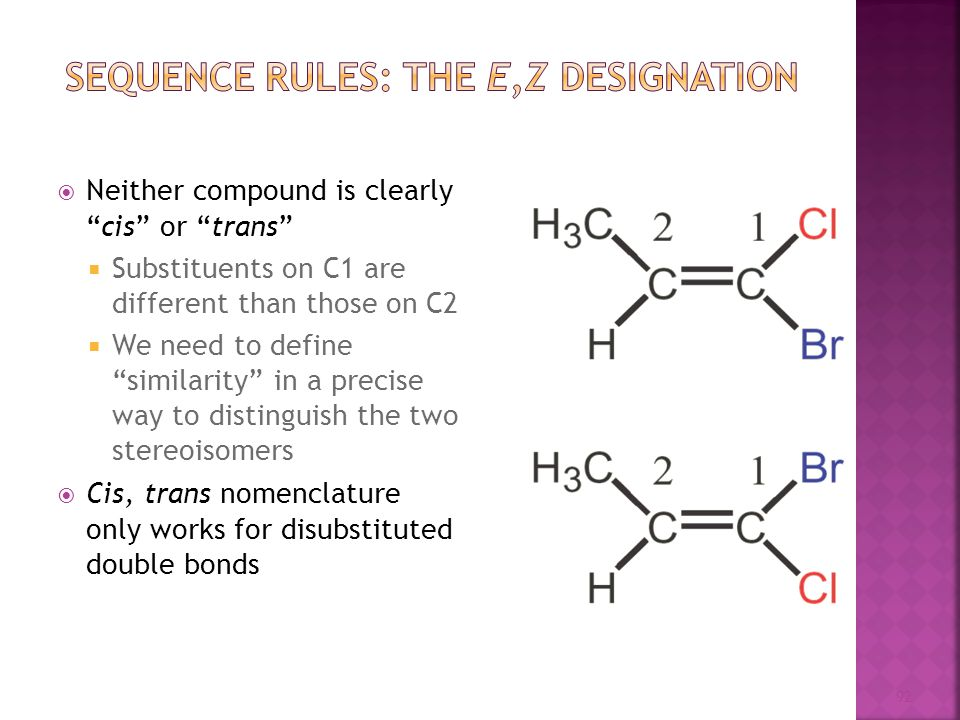 Sequence Rules: The E,Z Designation