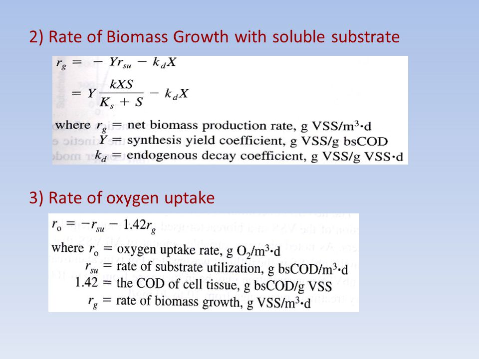2) Rate of Biomass Growth with soluble substrate 3) Rate of oxygen uptake