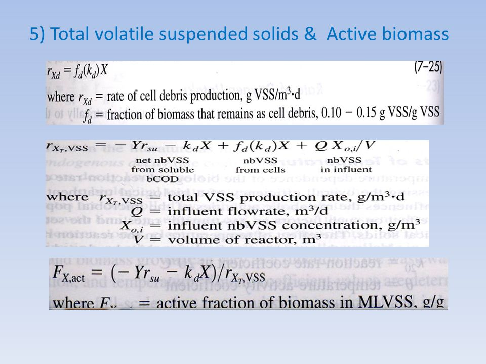 5) Total volatile suspended solids & Active biomass