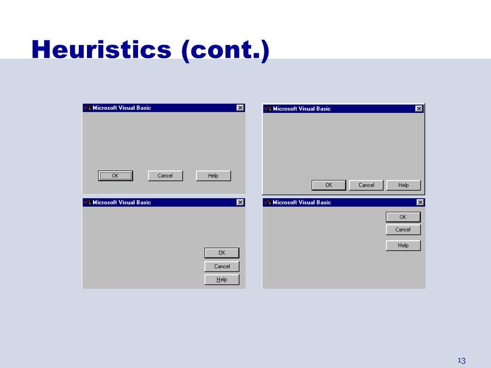 Heuristics (cont.) H2-4: Consistency & standards