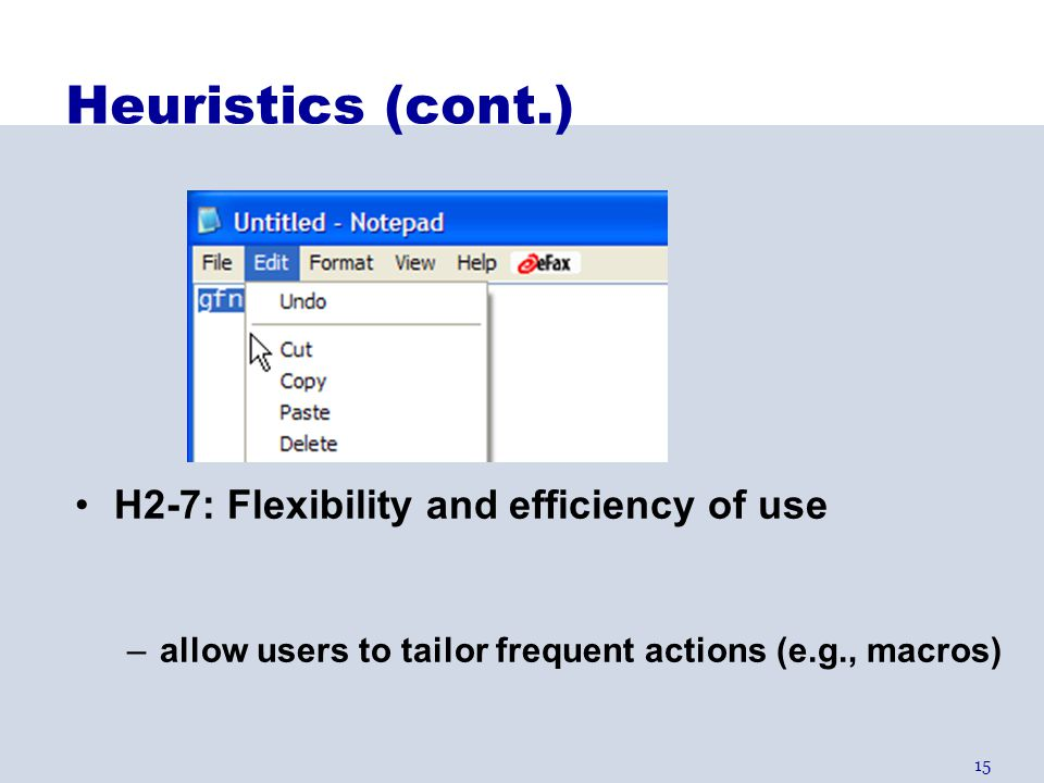 Heuristics (cont.) H2-7: Flexibility and efficiency of use