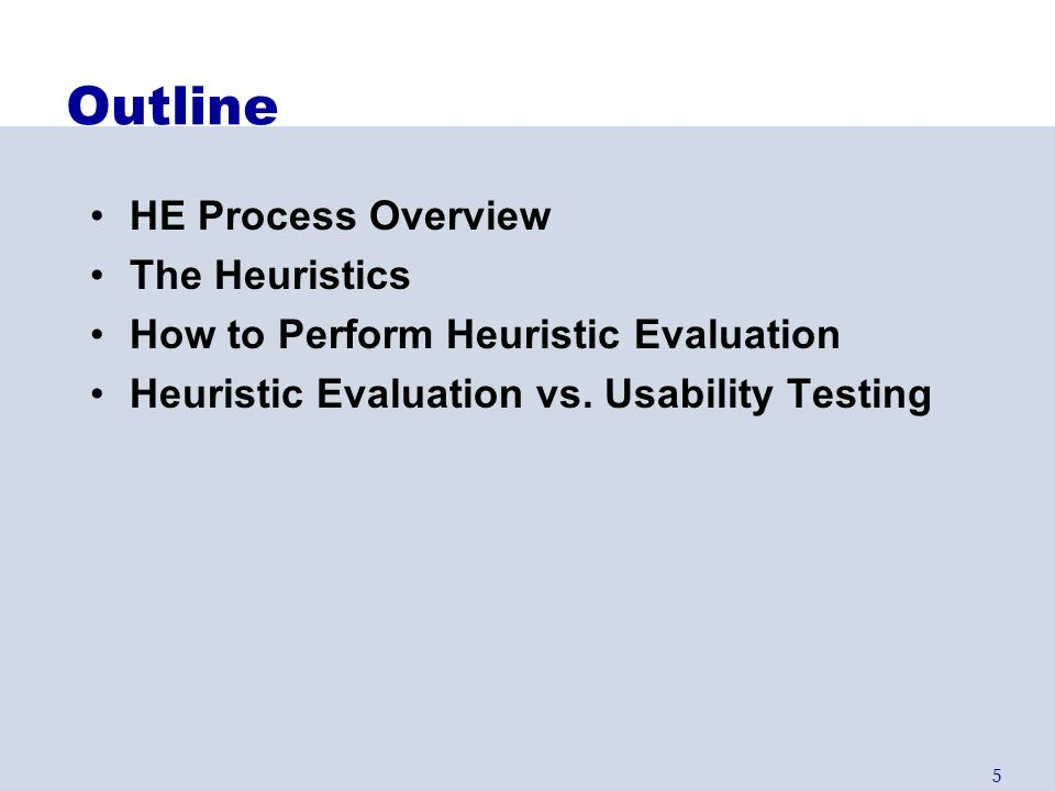Outline HE Process Overview The Heuristics