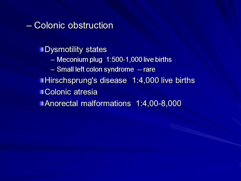 Colonic obstruction Dysmotility states
