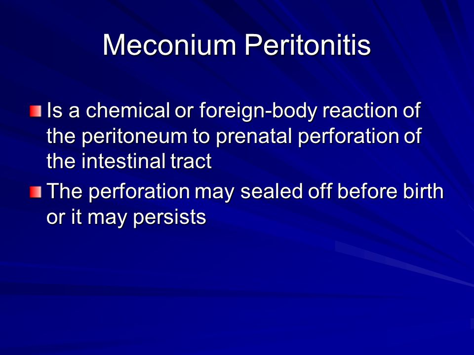 Meconium Peritonitis Is a chemical or foreign-body reaction of the peritoneum to prenatal perforation of the intestinal tract.