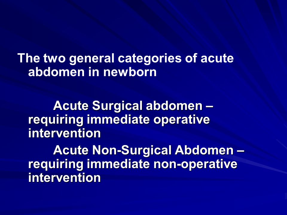 The two general categories of acute abdomen in newborn