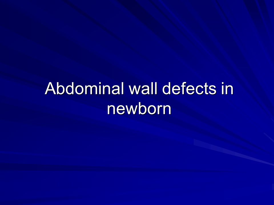 Abdominal wall defects in newborn